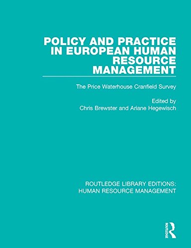 Policy and Practice in European Human Resource Management: The Price Waterhouse Cranfield Survey (Routledge Library Editions: Human Resource Management Book 9) (English Edition)