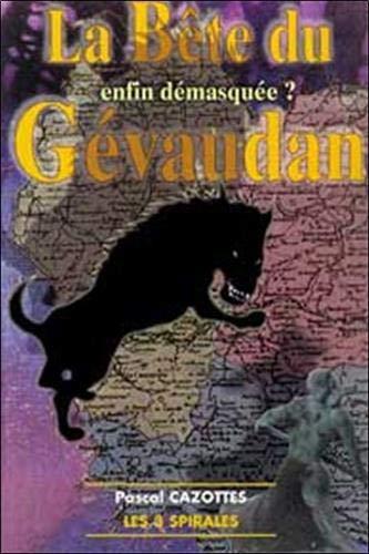 La Bête du Gévaudan : Enfin démasquée ?