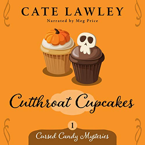 Cutthroat Cupcakes: Cursed Candy Mysteries, Book 1