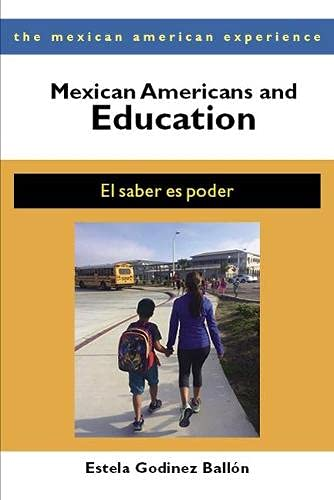 Mexican Americans And Education El Saber Es Poder The Mexican American Experience