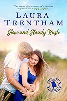 Slow and Steady Rush (Sweet Home Alabama Book 1) by [Laura Trentham]