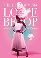 THE TOUR OF MISIA LOVE BEBOP all roads lead to you in YOKOHAMA ARENA Final(初回生産限定盤) [DVD]