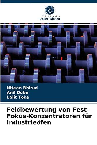 Feldbewertung von Fest-Fokus-Konzentratoren für Industrieöfen