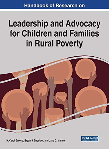 Compare Textbook Prices for Handbook of Research on Leadership and Advocacy for Children and Families in Rural Poverty  ISBN 9781799827870 by Greene, H.,Zugelder, Bryan,Manner, Jane