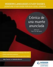 Modern Languages Study Guides: Cronica de una muerte anunciada: Literature Study Guide for AS/A-level Spanish (Film and literature guides)