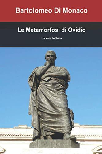 Le metamorfosi di Ovidio. La mia lettura