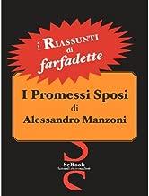 I Promessi Sposi di Alessandro Manzoni - RIASSUNTO (Italian Edition)