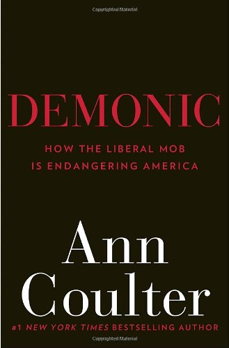 Image of Demonic: How the Liberal Mob Is Endangering America