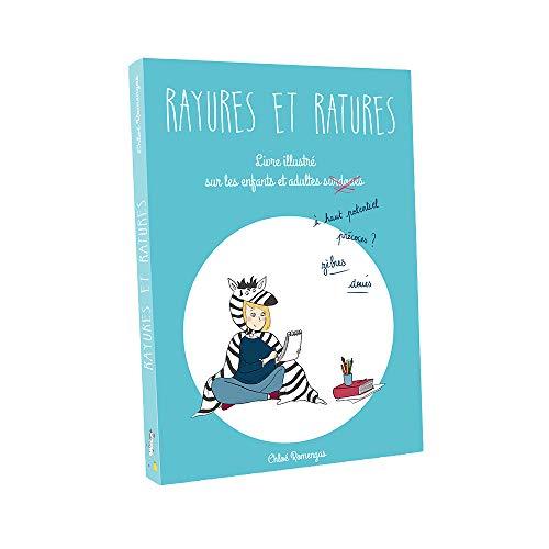 Rayures et Ratures - Un livre illustré, amusant et bienveillant pour mieux comprendre les enfants et adultes surdoués / zèbres / à haut potentiel