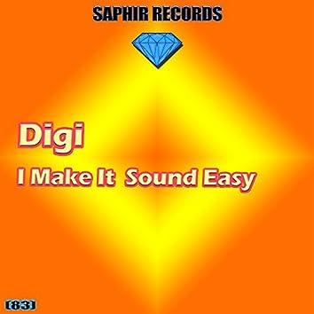 I Make It Sound Easy