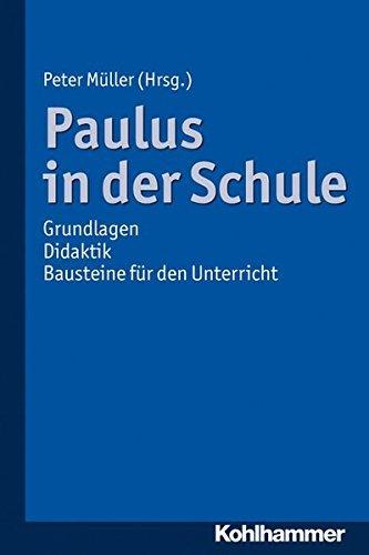 Paulus in der Schule: Grundlagen - Didaktik - Bausteine für den Unterricht by Peter Müller (2012-10-11)