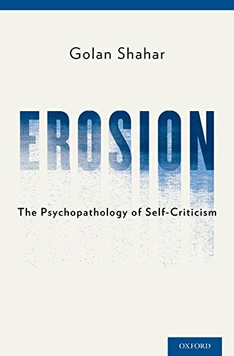 Erosion: The Psychopathology of Self-Criticism (English Edition) par [Golan Ph.D. Shahar]