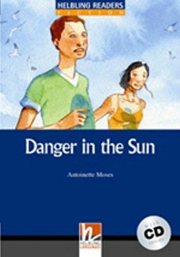 Danger in the sun. Livello 5 (B1). Con CD Audio