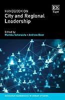 Handbook on City and Regional Leadership (Research Handbooks in Urban Studies)