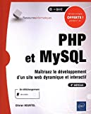 PHP et MySQL - Maîtrisez le développement d'un site web dynamique et interactif (4e...