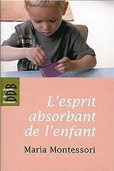 L'esprit absorbant de l'enfant de Maria Montessori