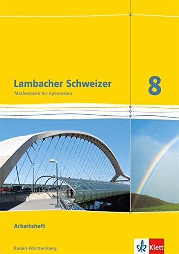 Lambacher Schweizer Mathematik 8. Ausgabe Baden-Württemberg: Arbeitsheft plus Lösungsheft Klasse 8 (Lambacher Schweizer. Ausgabe für Baden-Württemberg ab 2014)