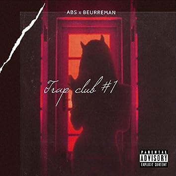 Trap Club part 1 (feat. Beurreman)