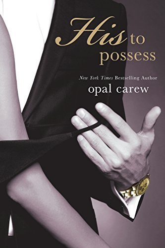 His to Possess by Opal Carew (2014-03-18)