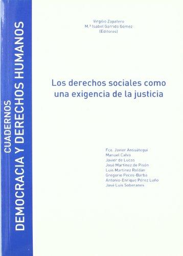 Los derechos sociales como una exigencia de la justicia (Cuadernos de la Cátedra de Democracia y Derechos Humanos)