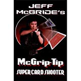 McGrip Tip Super Card Shooter by Jeff McBride