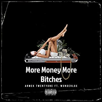 More Money More Bitches (feat. Wonderlox)