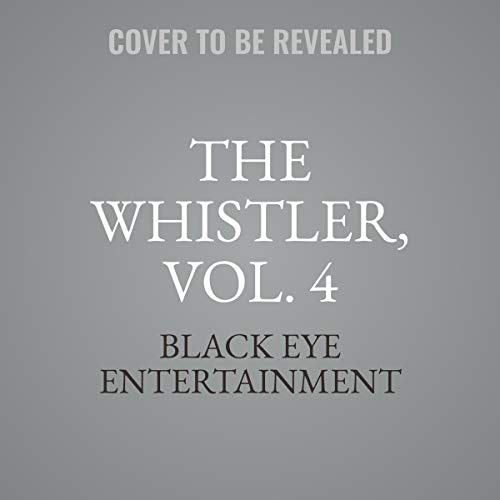 The Whistler, Vol. 4                   De :                                                                                                                                 Black Eye Entertainment                           Durée : 8 h     Pas de notations     Global 0,0