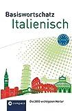 Basiswortschatz Italienisch A1-A2: Die 2000 wichtigsten Wörter