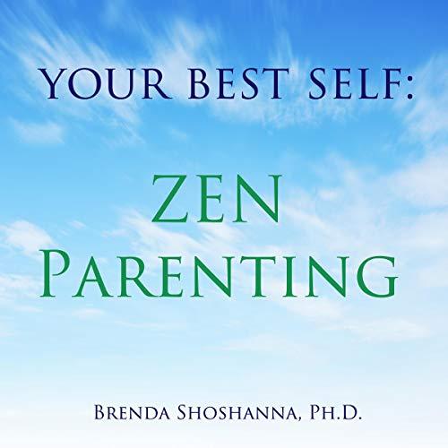Your Best Self: Zen Parenting audiobook cover art