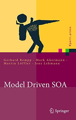 Model Driven SOA: Anwendungsorientierte Methodik und Vorgehen in der Praxis (Xpert.press)