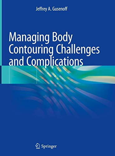 Managing Body Contouring Challenges and Complications