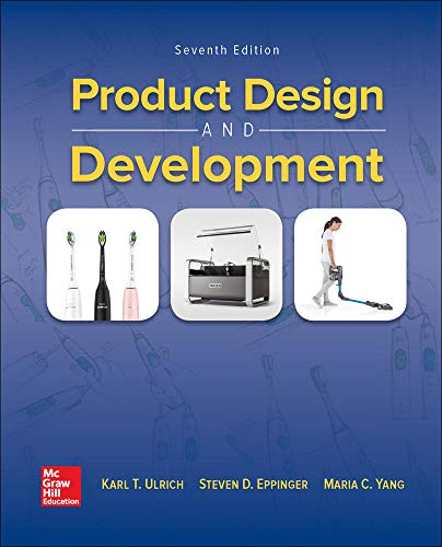 Compare Textbook Prices for Product Design and Development 7 Edition ISBN 9781260566437 by Ulrich, Karl,Eppinger, Steven