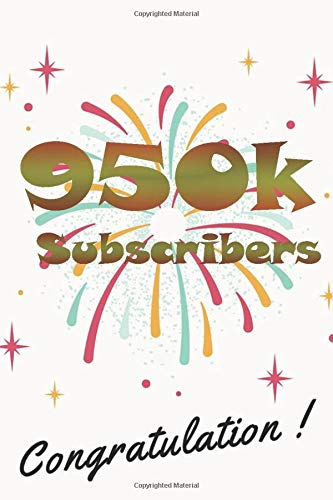 950k subscribers congratulation: nice journal notebook gift for influencer, blogger, vlogger and others with a good interior. Blank lined notebook, size 6x9 in, 110 pages