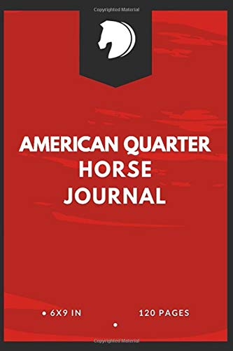American Quarter  Horse Journal: Write down your Horse Riding and Training, Horse back Riding Lesson Record Log
