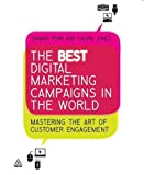 Image of The Best Digital Marketing Campaigns in the World: Mastering the Art of Customer Engagement