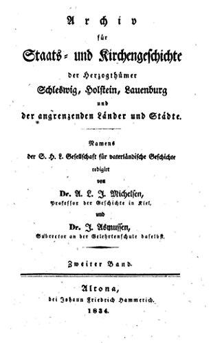Archiv für Staats- und Kirchengeschichte der Herzogthümer Schleswig, Holstein, Lauenburg und der angrenzenden Länder und Städte