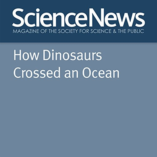How Dinosaurs Crossed an Ocean cover art