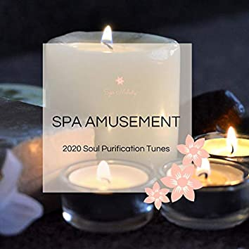 Spa Amusement - 2020 Soul Purification Tunes