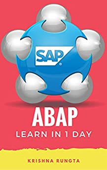 Learn ABAP in 1 Day: Definitive Guide to Learn SAP ABAP Programming for Beginners by [Krishna Rungta]