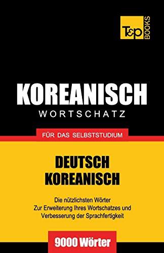 Wortschatz Deutsch-Koreanisch für das Selbststudium - 9000 Wörter