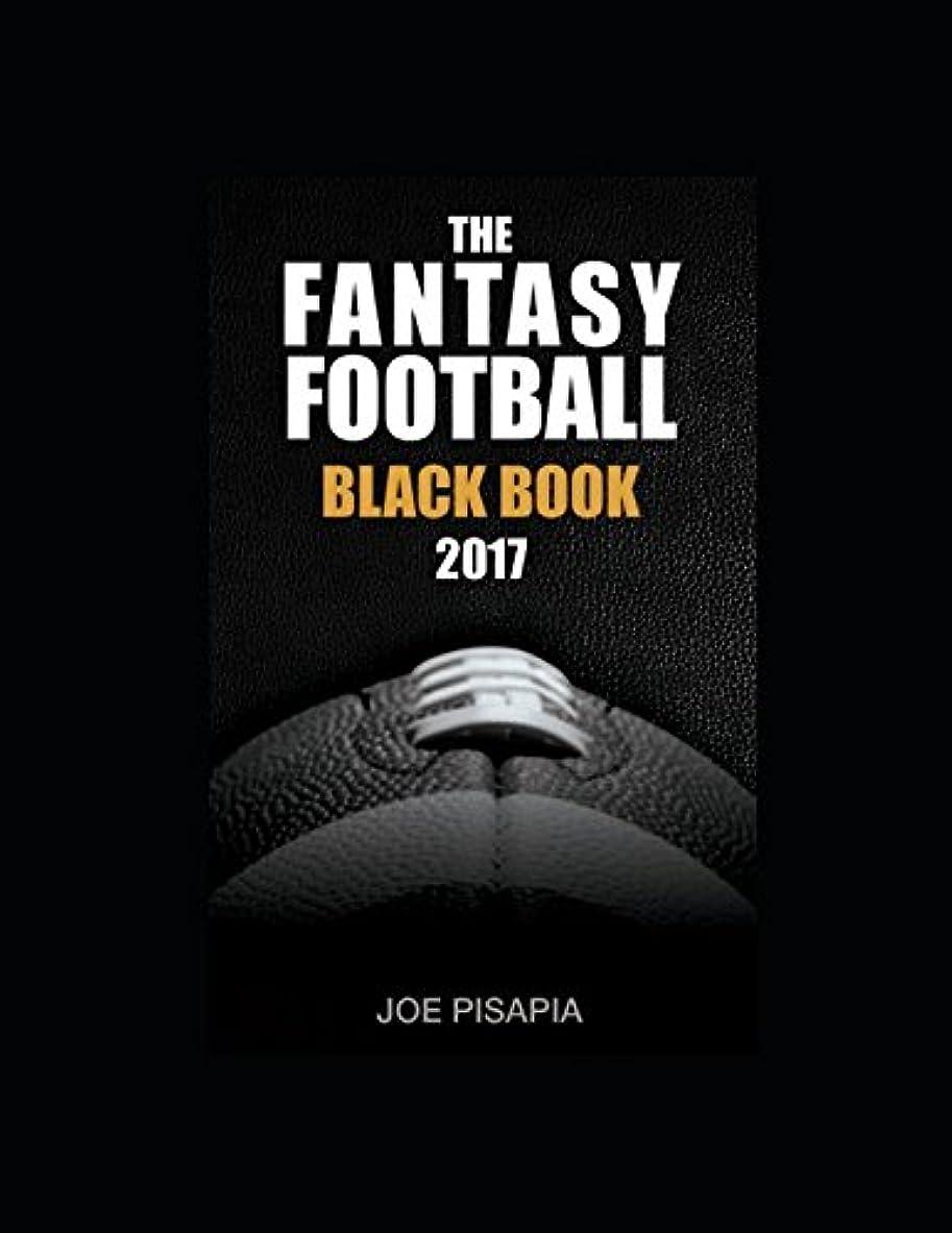 キャリア建物酸度The Fantasy Football Black Book 2017 (Fantasy Black Book)