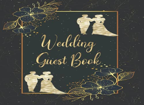 Wedding Guest Book: Rustic Chic Guest Book for Wedding Reception | Perfect Gift for Brides | Classic beautiful guest book for guests to leave greetings.