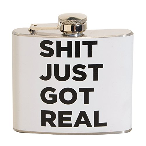 Shit Just Got Real 5 oz. Stainless Steel Flask