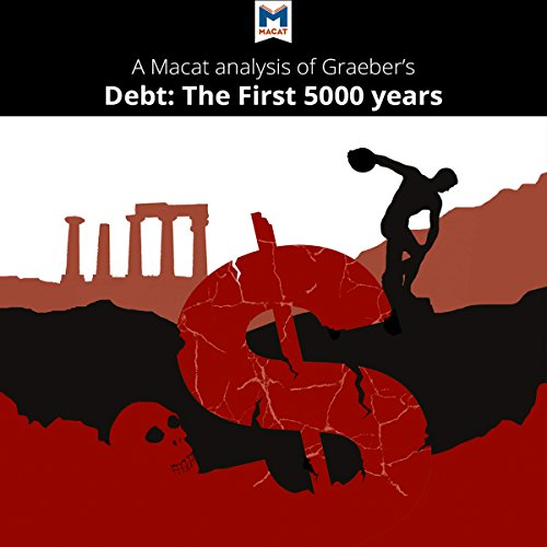 A Macat Analysis of David Graeber's Debt: The First 5,000 Years audiobook cover art