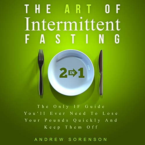 The Art of Intermittent Fasting: 2 in 1 audiobook cover art