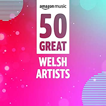50 Great Welsh Artists