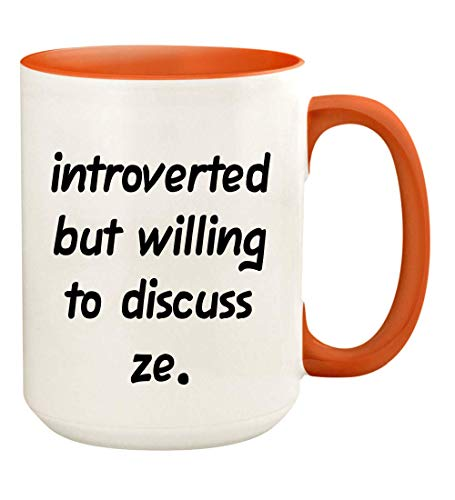 Introverted But Willing To Discuss Ze - 15oz Ceramic White Coffee Mug Cup, Orange