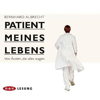 Patient meines Lebens     Von Ärzten, die alles wagen              Autor:                                                                                                                                 Bernhard Albrecht                               Sprecher:                                                                                                                                 Ulrich Noethen                      Spieldauer: 4 Std. und 52 Min.     53 Bewertungen     Gesamt 4,6