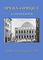 Opera-Comique: A Sourcebook