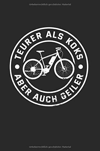 Teurer Als Koks Aber Auch Geiler | Notizheft/Schreibheft: E-Bike Notizbuch Mit 120 Karierten Seiten (Squared) Inkl. Seitenangabe. Als Geschenk Eine ... Für Fahrrad Fans Und Fahrradtour Liebhaber